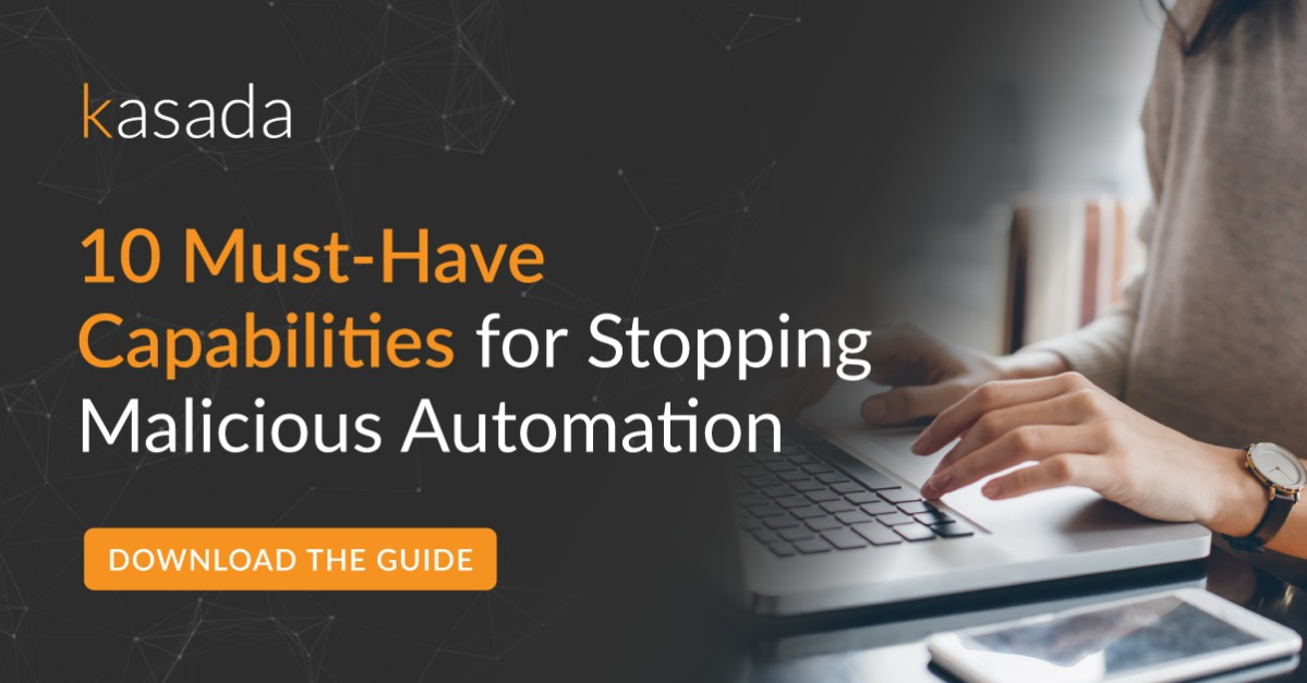 10 Must-Have Capabilities for Stopping Malicious Automation